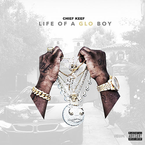 Life Of A GLO Boy by Chief Keef
