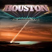 Relaunch II by Houston