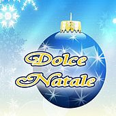 Dolce Natale (Canzoni di Natale per bambini) by Various Artists