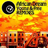 Young & Free REMIXES by The African Dream