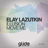 Illusion, Move Me - Single by Elay Lazutkin