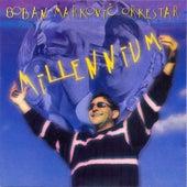 Millenium by Boban Markovic Orkestar