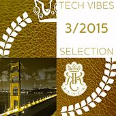 Tech Vibes Selection 3/2015 by Various Artists