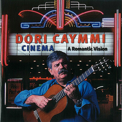 Cinema: a Romantic Vision by Dori Caymmi