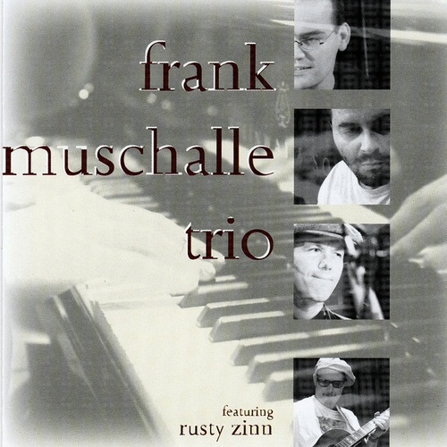 Frank Muschalle Trio Feat. Rusty Zinn by Frank Muschalle