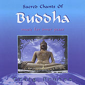 Sacred Chants of Buddha by Craig Pruess