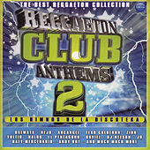 Reggaeton Club Anthems 2 by DJ Nelson