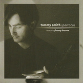 Spartacus (featuring Kenny Barron) by Tommy Smith