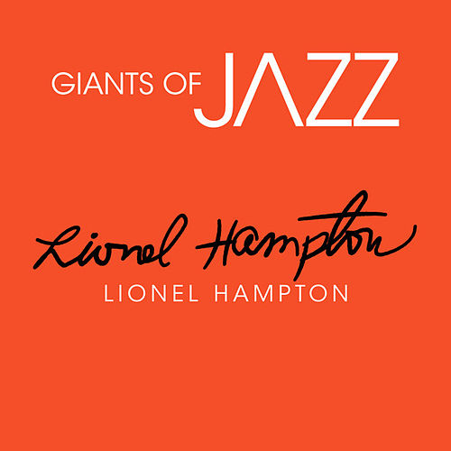 Giants of JAZZ - Lionel Hampton by Lionel Hampton