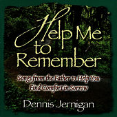Help Me To Remember by Dennis Jernigan