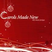 Carols Made New by Dennis Jernigan