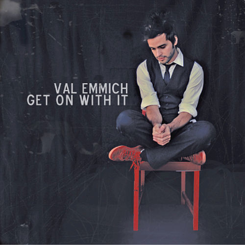 Get On With It von Val Emmich