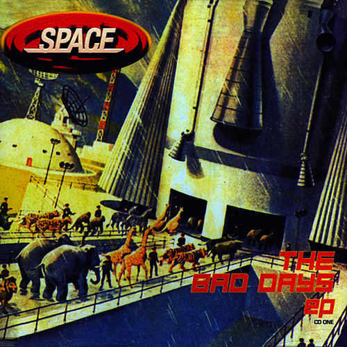 The Bad Days EP by Space