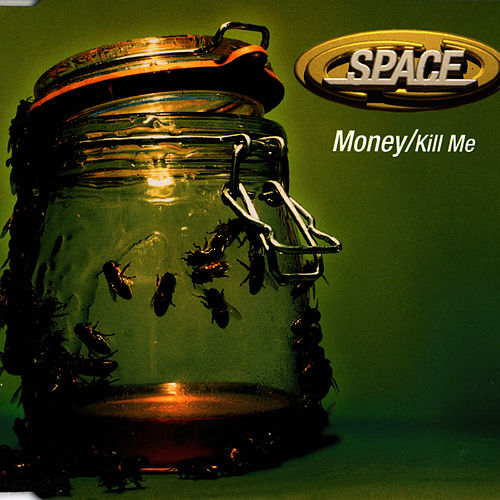 Money / Kill Me by Space