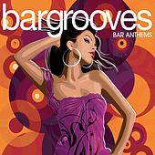 Bargrooves Bar Anthems by Various Artists