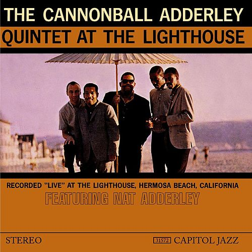 At The Lighthouse by Cannonball Adderley