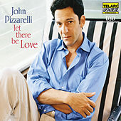 Let There Be Love by John Pizzarelli