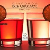 Cinnamon Bar Grooves Vol. 1 (20 Magic Spices) von Various Artists