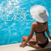 Deep House Classics by Various Artists