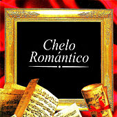 Chelo Romántico by Various Artists