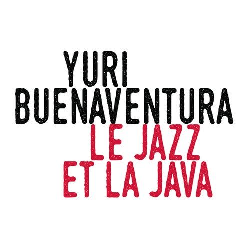 Le jazz et la java by Yuri Buenaventura