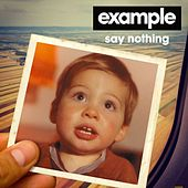 Say Nothing (Remixes) by Example