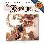 John Williams - The Baroque Album by John Williams