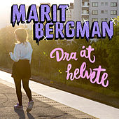 Dra åt helvete by Marit Bergman