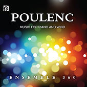 Poulenc: Music for Piano and Woodwind by Ensemble 360