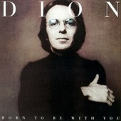 Born to Be with You / Streetheart by Dion