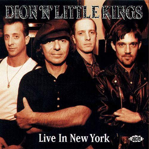 Dion 'n' Little Kings Live In New York by Dion