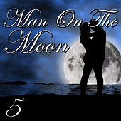 Man On The Moon, Vol. 5 by Various Artists