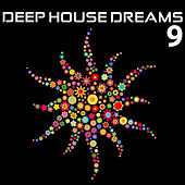 Deep House Dreams Vol.9 by Various Artists