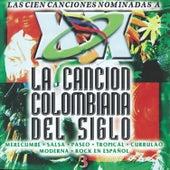 La Cancion Colombiana del Siglo, Vol. 3 by Various Artists
