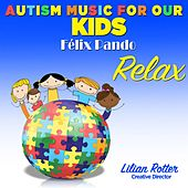 Autism Music For Our Kids Relax by Felix Pando