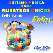 Autismo musica para nuestros chicos Relax by Felix Pando