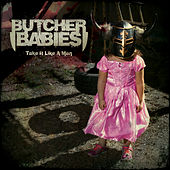 Take It Like a Man by Butcher Babies
