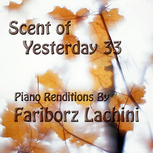 Scent of Yesterday 33 by Fariborz Lachini