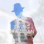The Swing Of Brazilian Music by Various Artists