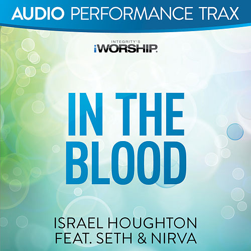 In the Blood by Israel Houghton