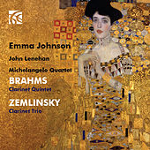 Brahms: Clarinet Quintet - Zemlinsky: Clarinet Trio by Emma Johnson