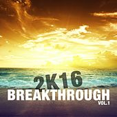 2K16 Breakthrough, Vol. 1 by Various Artists