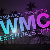 Baseware Presents WMC Essentials 2015 by Various Artists