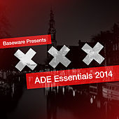 Baseware Presents ADE Essentials 2014 by Various Artists