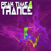 Peak Time Trance 4 by Various Artists