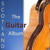 Scotland: The Guitar Album by Various Artists