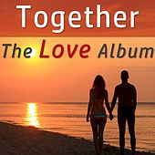 Together: The Love Album by Various Artists