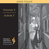 Milken Archive Digital Vol. 3 Album 5: Seder t'fillot – Traditional & Contemporary Synagogue Services by Various Artists