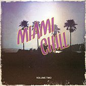 Miami Chill, Vol. 2 (Amazing Selection of Smooth Electronic Beats) by Various Artists