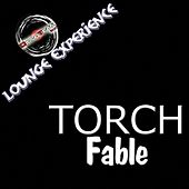 Fable (Lounge Experience) by Torch